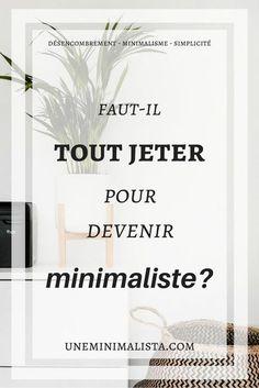 Faut-il tout jeter pour devenir minimaliste? #minimalisme #désencombrement