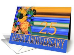 25th Anniversary To a special Cousin and her Husband,   wishing you lots of happiness for today, tomorrow and always.