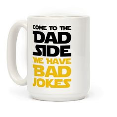"Use the force to tell some horribly great jokes this Father's Day with this ""Come To The Dad Side We Have Bad Jokes"" parody design! Perfect for your geek Dad, funny Dad, gifts for Dad, nerd Dad, and Father's Day!"