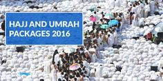 Hajj and Umrah Packages 2016.