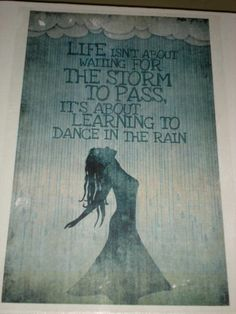 "Life quote ""Life isn't about waiting for the storm to pass. It's about learning to dance in the rain"" - image transfer to canvas using gel medium - check out my work at my Etsy shop ""Pic Me Canvas Art"""