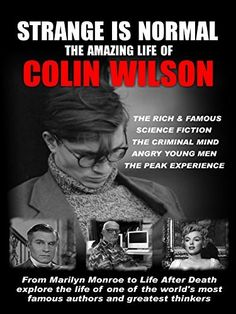Strange is Normal The Amazing Life of Colin Wilson Amazon Instant Video ~ Colin Wilson, https://smile.amazon.com/dp/B00IRX2L0E/ref=cm_sw_r_pi_dp_lQ-ezbQWQS6T5
