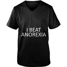 I Beat Anorexia T-Shirt #gift #ideas #Popular #Everything #Videos #Shop #Animals #pets #Architecture #Art #Cars #motorcycles #Celebrities #DIY #crafts #Design #Education #Entertainment #Food #drink #Gardening #Geek #Hair #beauty #Health #fitness #History #Holidays #events #Home decor #Humor #Illustrations #posters #Kids #parenting #Men #Outdoors #Photography #Products #Quotes #Science #nature #Sports #Tattoos #Technology #Travel #Weddings #Women