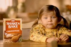 """""""It's Shake n' Bake! And I helped!""""   I remember this commercial (I wish they still showed it) and this little girl had the CUTEST little Southern accent!  :)"""
