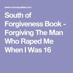 South of Forgiveness Book - Forgiving The Man Who Raped Me When I Was 16