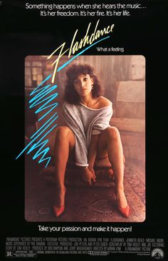 Flashdance (1983) Vintage One Sheet Movie Poster - #my 1st movie I went to by myself..