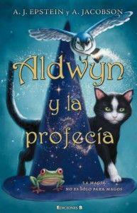 pstein, Adam Jay y Jacobson, Andrew: Aldwyn y la profecia