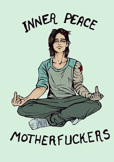 Inner peace motherfuckers