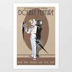 TPoH: Double Feature Art Print by Mod Mad - $14.00<= I want this on the front of my torso