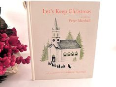 Let's Keep Christmas Story by Peter Marshall Vintage 1953 Hardcover Illustrated…