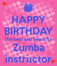happy-birthday-the-best-and-beautiful-zumba-instructor.png (600×700)