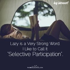 Lazy Is A Very Strong Word - https://themindsjournal.com/lazy-strong-word/