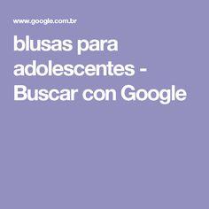 blusas para adolescentes - Buscar con Google
