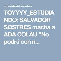 """TOYYYY_ESTUDIANDO: SALVADOR SOSTRES macha a ADA COLAU """"No podrá con n..."""