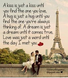 Heartfelt Quotes: A kiss is just a kiss until you find the one you love..