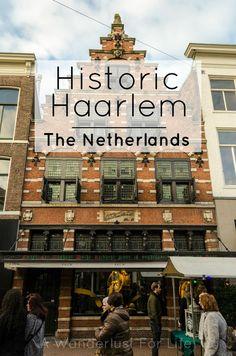 Historic Haarlem - A Wanderlust for Life | www.awanderlustforlife.com | #Haarlem #Holland