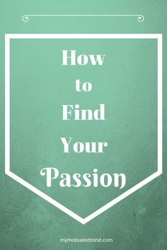 If you feel as though you have not found your passion, this blog post is here for you. I give you tips on how you can find your passion and live your passion every day! I hope to have motivated you in discovering what you love today! | motivation | inspiration | passion | Motivate Yourself, Live For Yourself, Finding Yourself, Find Your Calling, Find My Passion, Found You, New You, Find A Job, Career Advice