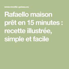 Rafaello maison prêt en 15 minutes : recette illustrée, simple et facile