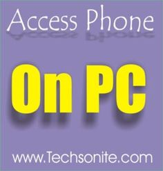 How to access android phone from PC and Laptop