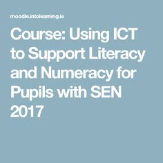 Course: Using ICT to Support Literacy and Numeracy for Pupils with SEN 2017