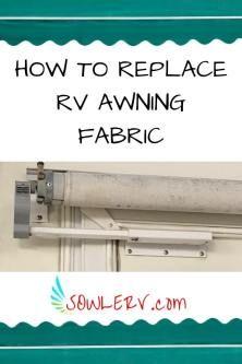 Replacing Rv Awning Material Rv Awning Fabric Rv Diy Projects Diy Awning