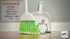Limpeza e Organização para quem trabalha o dia todo