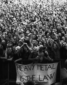 Heavy Metal is The Law.