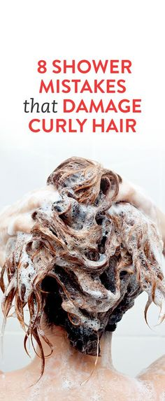 8 Shower Mistakes That Damage Curly Hair