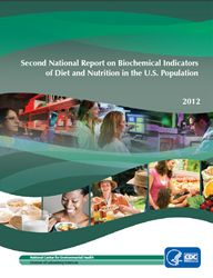 """National Report on Biochemical Indicators of Diet and Nutrition in the U.S. Population 2012 [for a summary of findings, click on the """"factsheets"""" link on the page]"""