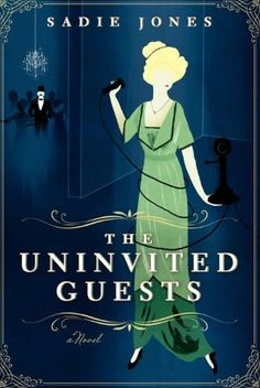 The Uninvited Guests by Sadie Jones Copyright 2012 Harper - Historical Fiction 260 pp. The Uninvited Guests tells the story of a single d. Good Books, Books To Read, My Books, The Uninvited, Cozy Mysteries, Historical Fiction, Literary Fiction, Love Book, Sadie