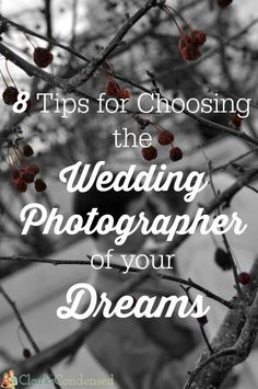 When you are planning your wedding, make sure you take special care in picking your photographer! Here are 8 tips for choosing a wedding photographer that will be perfect for you (with advice from professional photographers!)