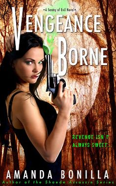 Vengeance Borne. First in Amanda Bonilla's new series Sentry of Evil. Here's my review: http://www.goodreads.com/book/show/18087428-vengeance-borne