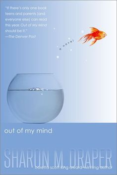 ** read this in a day!  I couldn't put it down!  Out of My Mind: Sharon M. Draper: readers will come to know a brilliant mind and a brave spirit who will change forever how they look at anyone with a disability.