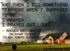 Thank you Lord for this brave teacher and for answering her prayer!