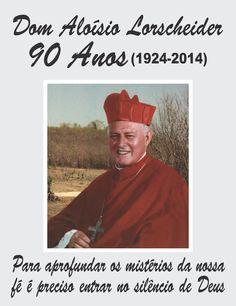 BLOG DA AMLEF: Dom Aloísio Lorscheider, 90 anos (1924-2014)