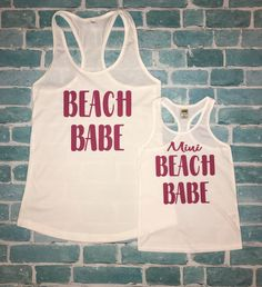 A personal favorite from my Etsy shop https://www.etsy.com/listing/499902970/beach-babe-beach-babe-tanks-mommy-and-me