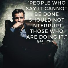 People that complain never achieve anything. People that make things happen can change the world. If you are making, don't allow anyone to interrupt you! #success #motivation #money #mindset #entrepreneur #quotes