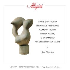 Today we celebrate the birthday of artist Jean Arp who was born this day, 9/16/1886. His work is exhibited at the The Peggy Guggenheim Collection in ‪#‎Venice‬. A founding member of the ‪#‎Dada‬ movement, Arp was multi-talented in many genres. As supporters of the Guggenheim museum we value art in all forms and we are proud to pair great art with our wine. As Jean Hans Arp said: 'art must be like fruit that grows in man, like a fruit on a plant or a child in it's mother's womb.' (ca. 1930)
