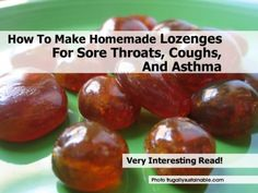 How To Make Homemade Lozenges For Sore Throats, Coughs, And Asthma