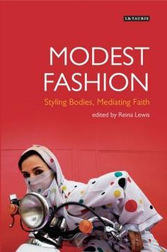 Book Review: Modest Fashion: Styling Bodies, Mediating Faith | LSE Review of Books.  I met this lady at a conference once! She's mighty cool.