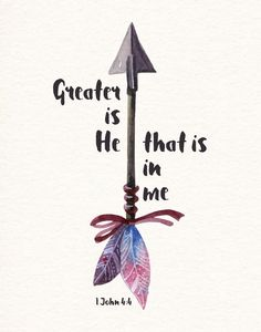 $5.00 Bible Verse Print - Greater is He that is in me 1 John 4:4 We can do great things because He lives in us. He goes before us and fights our battles. What we think we can't do, we can! This is because He dwells in our hearts by faith. He is stronger then any evil of this world. Let this bible verse print remind you that He is your strength - Different size options available. #greaterishe #greaterishethatisinme #arrow #bibleverse #childrensdecor #christianart #kidswallart #christiankids