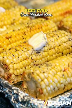 The Best Ever Oven Roasted Corn is prepped and ready to go in the oven in just 10 minutes.  From @SlowRoasted