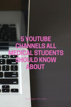 awsome youtube channels for medical students.
