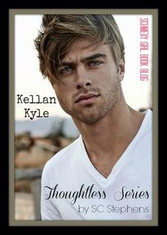 25 Days of Book Boyfriends – Day 22 Kellan Kyle - Thoughtless Series by S. Gideon Cross, Emerson, Gabriel, Kellan Kyle, Boyfriend Day, Jackson, Reading Rainbow, Books For Boys, Book Boyfriends