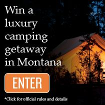 Enter to win a one-of-a-kind luxury camping trip.