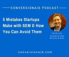 5 Mistakes Startups Make with SEM & How You Can Avoid Them - with Kevin Lee Kevin Lee, Search Engine Marketing, Startups, Mistakes, Budgeting, Club, Canning, How To Make, Budget Organization