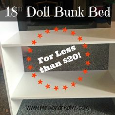"""A quick and easy repurpose to make 18"""" Doll Bunk Beds (or two single beds) for less than $20! All you need is a screw driver and less than an hour! Really."""