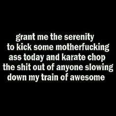 Grant me the serenity