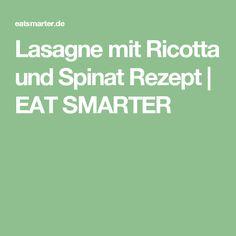 Lasagne mit Ricotta und Spinat Rezept | EAT SMARTER