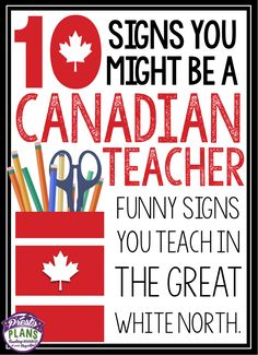 10 Signs You Might Be A Canadian Teacher: Funny Signs You Teach In The Great White North!